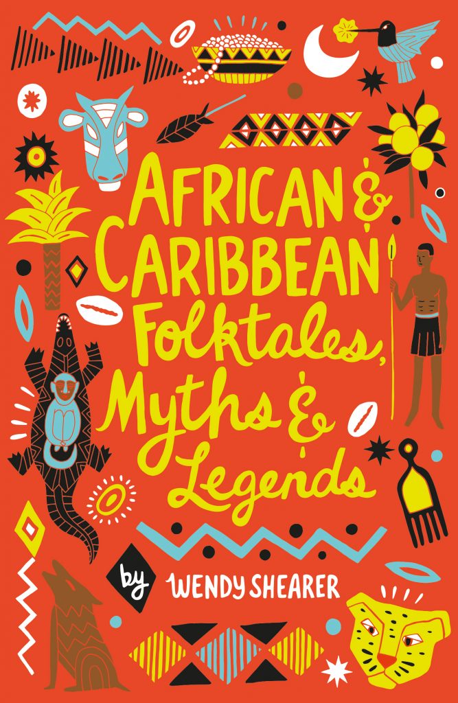 African & Caribbean Folktales, Myths & Legends by Wendy Shearer